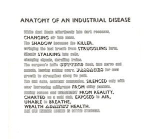 Work by Mary Bartlett - Anatomy of an Industrial Disease.